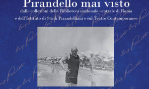 Pirandello mai visto