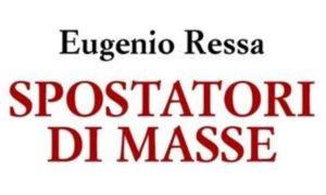 spostatori-di-masse-eugenio-ressa