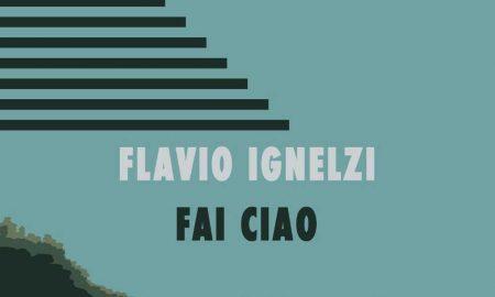 fai-ciao-flavio-ignelzi